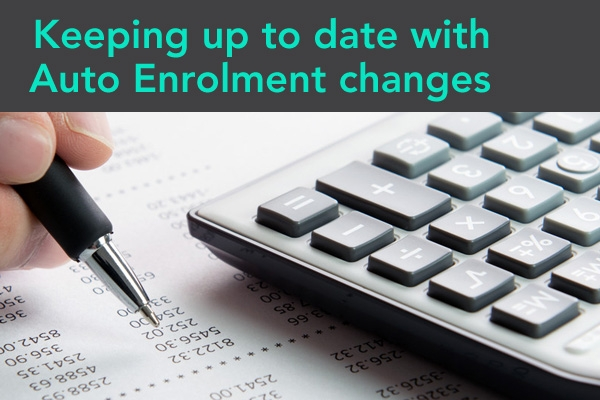 Keeping up to date with Auto Enrolment changes