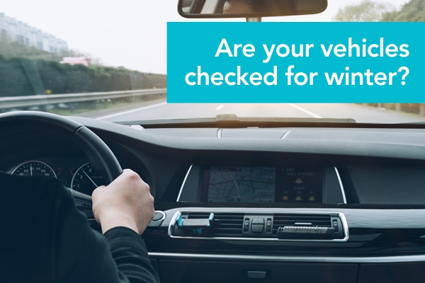 Are your vehicles checked and suitable for winter?