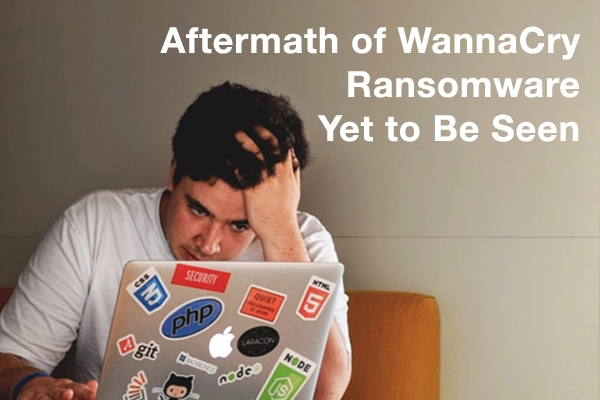 Aftermath of WannaCry Ransomware Yet to Be Seen
