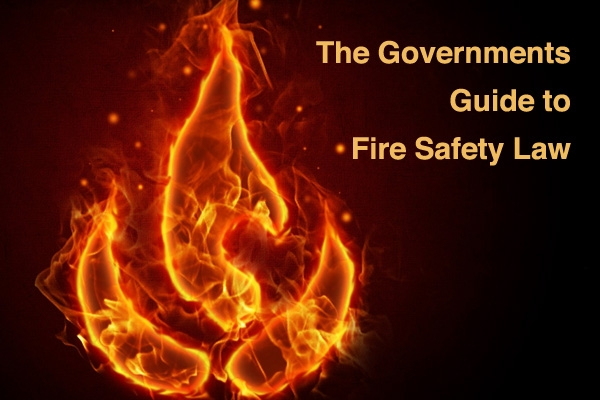 The Governments Guide to Fire Safety Law