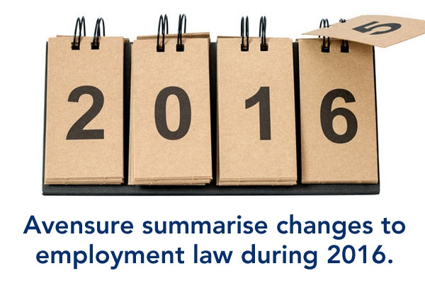 Avensure summarise changes to employment law during 2016.